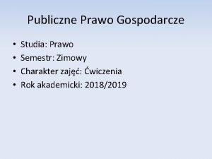 Publiczne Prawo Gospodarcze Studia Prawo Semestr Zimowy Charakter