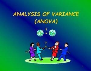 ANALYSIS OF VARIANCE ANOVA 1 STATITICAL DATA ANALYSIS