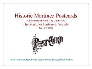 Historic Martinez Postcards A Presentation to the City