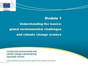 Module 1 Understanding the basics global environmental challenges