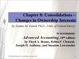 Chapter 8 Consolidations Changes in Ownership Interests by