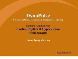 Dyna Pulse Noninvasive Blood pressure and Hemodynamic Monitoring