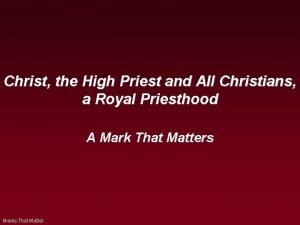 Christ the High Priest and All Christians a