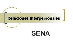 Relaciones Interpersonales SENA Objetivos Al terminar el taller
