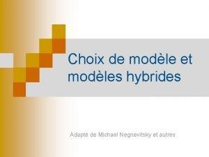 Choix de modle et modles hybrides Adapt de
