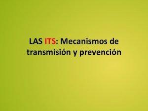 LAS ITS Mecanismos de transmisin y prevencin ADVERTENCIA