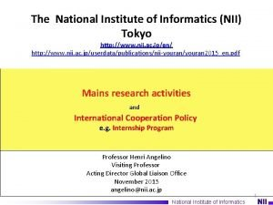 The National Institute of Informatics NII Tokyo http