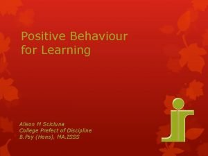 Positive Behaviour for Learning Alison M Scicluna College