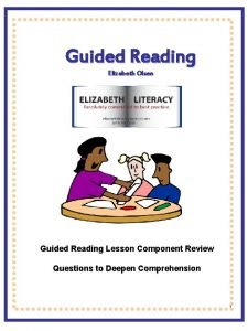 Guided Reading Elizabeth Olsen Guided Reading Lesson Component