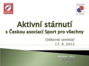 Aktivn strnut s eskou asociac Sport pro vechny