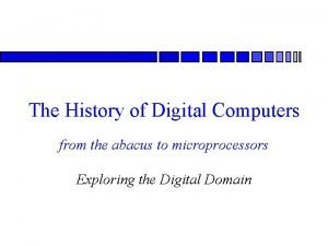 The History of Digital Computers from the abacus