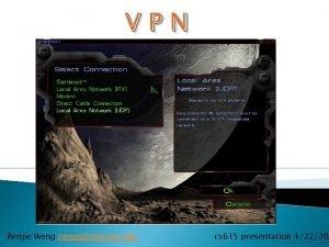 VPN Renjie Weng rwengstevens edu cs 615 presentation