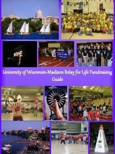University of WisconsinMadison Relay for Life Fundraising Guide