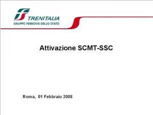 Attivazione SCMTSSC Roma 01 Febbraio 2008 Indice q