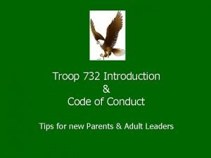 Troop 732 Introduction Code of Conduct Tips for