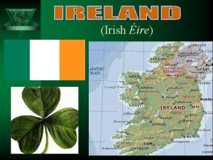 Irish ire Ireland Irish ire country in northwestern