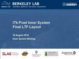ITk Pixel Inner System Final LTF Layout 10