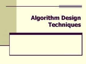 Algorithm Design Techniques Algorithm Design Techniques v Brute