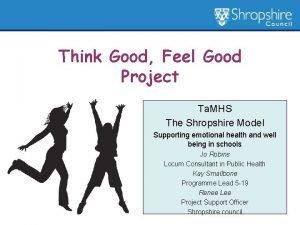 Think Good Feel Good Project Ta MHS The