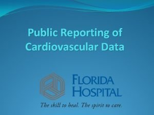 Public Reporting of Cardiovascular Data Overview Public Reporting