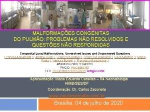 MALFORMAES CONGNITAS DO PULMO PROBLEMAS NO RESOLVIDOS E