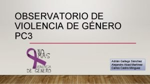 OBSERVATORIO DE VIOLENCIA DE GNERO PC 3 Adrin
