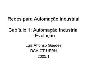 Redes para Automao Industrial Captulo 1 Automao Industrial