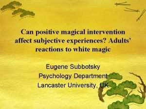 Can positive magical intervention affect subjective experiences Adults