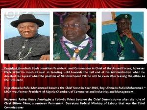 President Goodluck Ebele Jonathan President and Commander in
