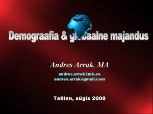 Andres Arrak MA andres arrakmk ee andres arrakgmail