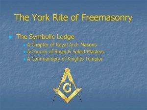 The York Rite of Freemasonry n The Symbolic