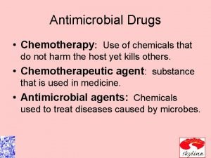 Antimicrobial Drugs Chemotherapy Use of chemicals that do