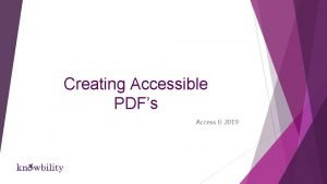 Creating Accessible PDFs Access U 2019 Creating Accessible