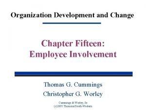 Organization Development and Change Chapter Fifteen Employee Involvement