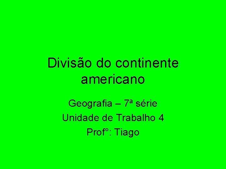 Diviso do continente americano Geografia 7 srie Unidade