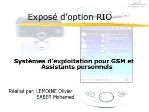 Expos doption RIO Systmes dexploitation pour GSM et