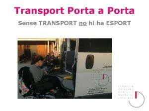 Transport Porta a Porta Sense TRANSPORT no hi