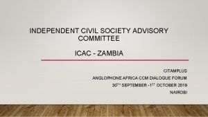 INDEPENDENT CIVIL SOCIETY ADVISORY COMMITTEE ICAC ZAMBIA CITAMPLUS