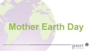 Mother Earth Day Welcome to Mother Earth Day