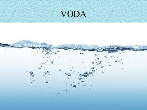 VODA REZOLUCIJA UJEDINJENIH NACIJA Svetski dan voda obeleava