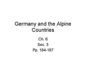 Germany and the Alpine Countries Ch 6 Sec