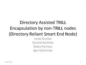 Directory Assisted TRILL Encapsulation by nonTRILL nodes Directory