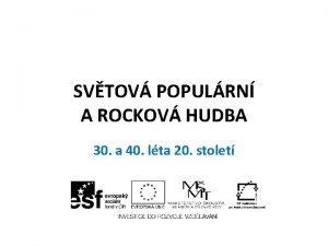 SVTOV POPULRN A ROCKOV HUDBA 30 a 40