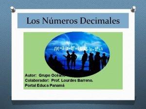 Los Nmeros Decimales Autor Grupo Ocano Colaborador Prof
