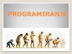 PROGRAMIRANJE PROGRAMSKA PODRKA skup svih programa koji se