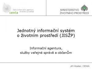 esk informan agentura ivotnho prosted Jednotn informan systm