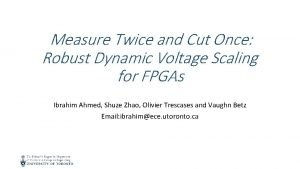 Measure Twice and Cut Once Robust Dynamic Voltage