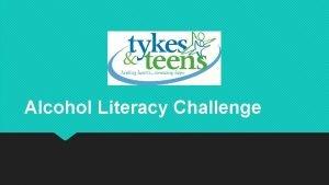 Alcohol Literacy Challenge Alcohol Literacy Challenge Summarized Class