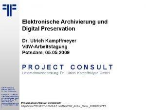 Elektronische Archivierung und Digital Preservation Dr Ulrich Kampffmeyer