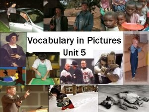 Vocabulary in Pictures Unit 5 Vocabulary Notes We